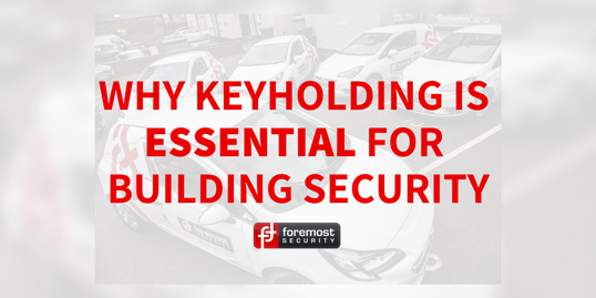 Why Keyholding is Essential