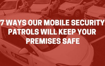 7 ways our Mobile Security Patrols will keep your premises secure