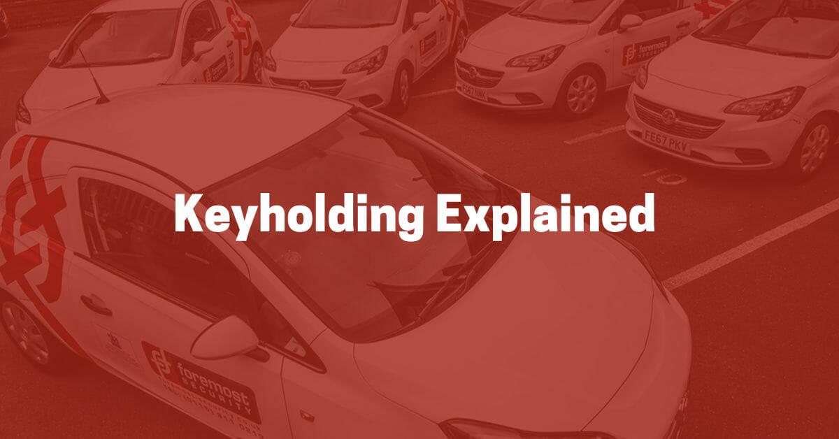 Keyholding Explained
