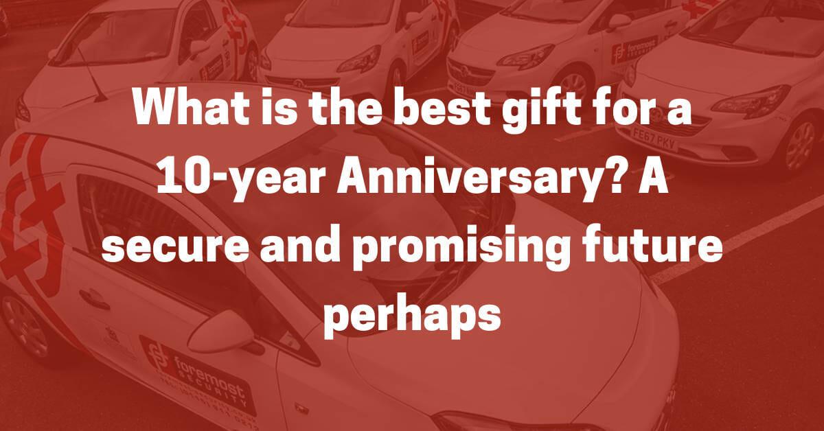 10 years anniversary of Foremost Security Ltd