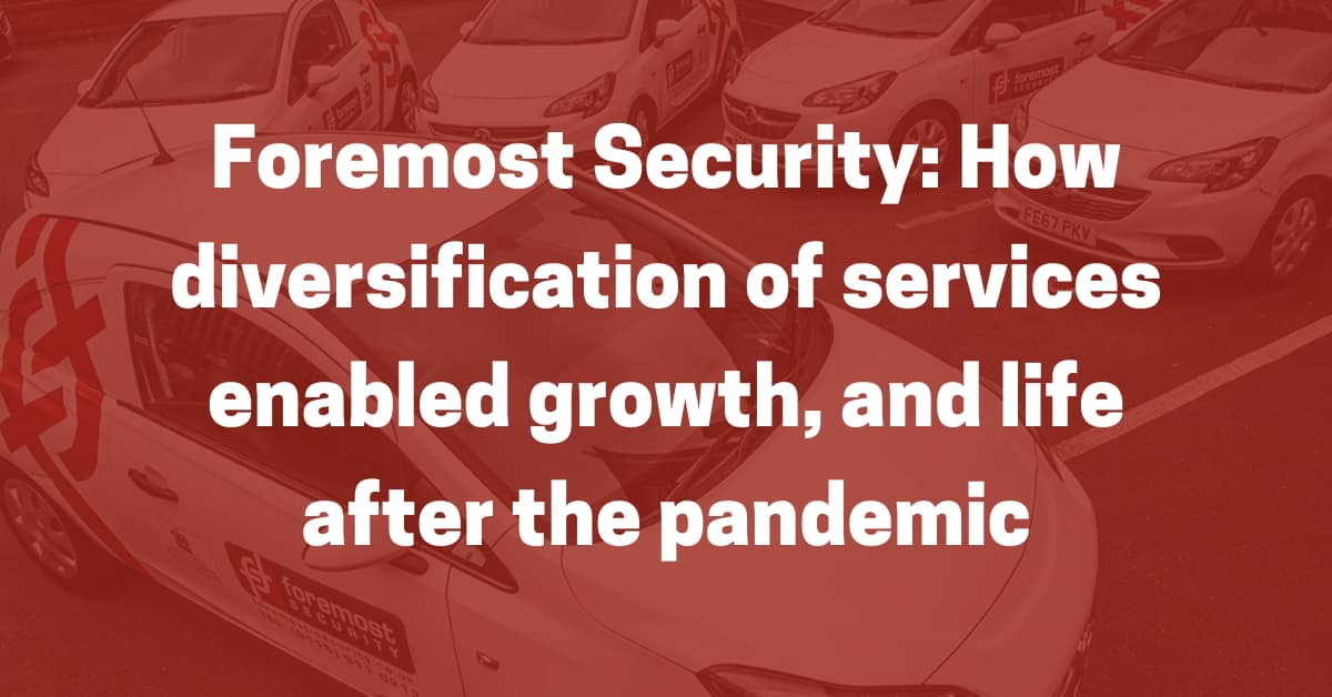 Foremost Security - how diversification enabled growth