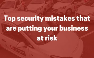Security mistakes – putting your business at risk