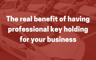 The real benefit of having professional key holding for your business
