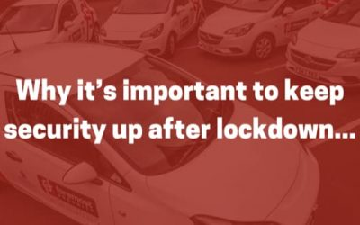 Why it is important to keep security up after lockdown